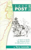 The last post, or, How to build the Heysen Trail in 400 years or less by Terry Lavender